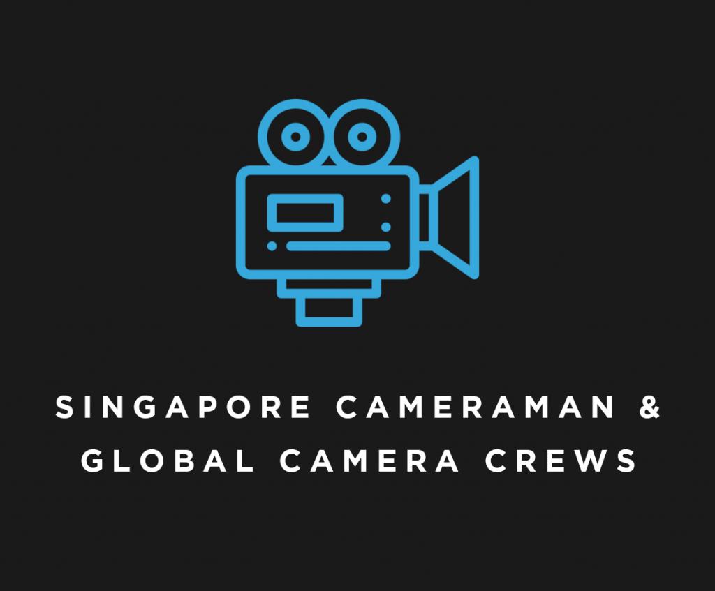 Singapore cameraman & global camera crews